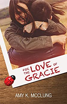 For the Love of Gracie (The Southern Devotion Book 1) by [McClung, Amy K.]