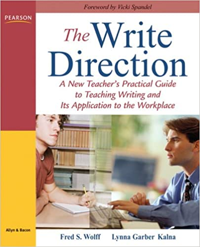 The Write Direction: A New Teacher's Practical Guide to Teaching Writing and Its Application to the Workplace