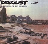 A World Of No Beauty by Disgust (2008-05-13)