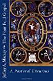 The Four Fold Gospel, Jeffrey Mackey, 1456505882