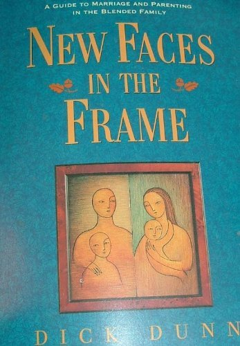 New faces in the frame: A guide to marriage and parenting in the blended family