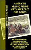 img - for AMERICAN KILLING FIELDS VIETNAM'S FREE FIRE ZONES: AN ANTI-WAR NOVEL PRIVILEGED MYLES JACOBSON JR., CHOOSES THE DRAFT, BONDING WITH THE CHILDREN OF THE WORKING POOR book / textbook / text book
