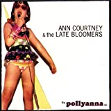 Pollyanna Ep by Ann Courtney & The Late Bloomers (2008-01-22)
