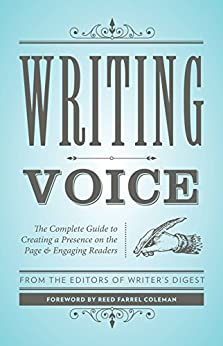Writing Voice: The Complete Guide to Creating a Presence on the Page and Engaging Readers (Creative Writing Essentials) by [Writer's Digest Editors]