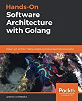 Hands-On Software Architecture with Golang Front Cover