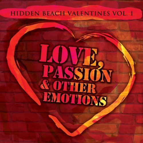 Hidden Beach Valentines Vol. 1: Love, Passion & Other Emotions by Hidden Beach Records
