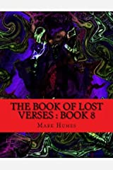 The Book Of Lost Verses: Book 8 (Volume 8) Paperback
