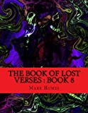 img - for The Book Of Lost Verses: Book 8 (Volume 8) book / textbook / text book