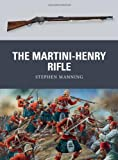 The Martini-Henry Rifle, Stephen Manning, 1780965060