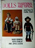 img - for Dolls Traditional and Topical and How to Make Them book / textbook / text book