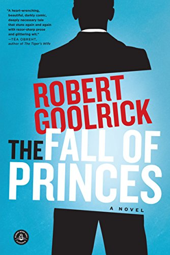 The Fall of Princes: A Novel