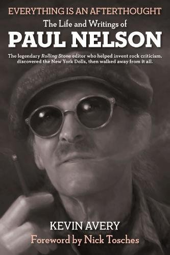 Book cover from EVERYTHING IS AN AFTERTHOUGHT: THE LIFE AND WRITINGS OF PAUL NELSON by KEVIN AVERY