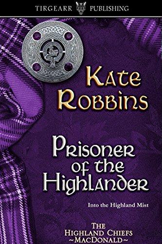 Prisoner of the Highlander: The Highland Chiefs Series: #4