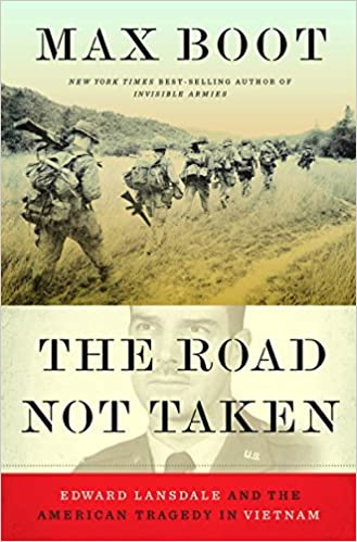 The road not taken edward lansdale and the american tragedy in the road not taken edward lansdale and the american tragedy in vietnam kindle edition by max boot politics social sciences kindle ebooks amazon fandeluxe Ebook collections