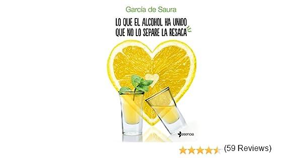 Lo que el alcohol ha unido que no lo separe la resaca eBook: de ...
