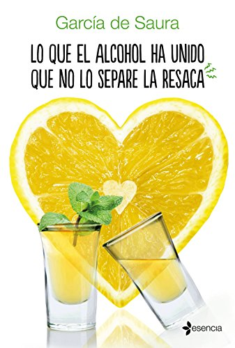Lo que el alcohol ha unido que no lo separe la resaca (Spanish Edition)