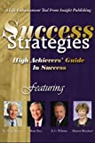 Success Strategies High Achievers' Guide to Success
