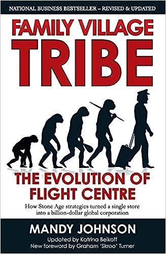 Family Village Tribe: The Evolution of Flight Centre: Mandy Johnson