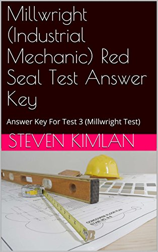 Millwright Industrial Mechanic Red Seal Test Answer Key