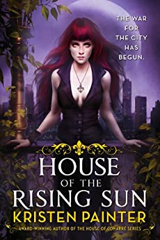 House of the Rising Sun (Crescent City Book 1) by [Painter, Kristen]