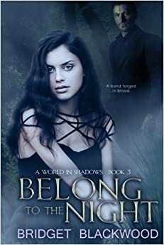Belong to the Night: A World in Shadows Novel: Volume 3