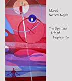 The Spiritual Life of Replicants by Murat Nemet-Nejat (2011-07-05)