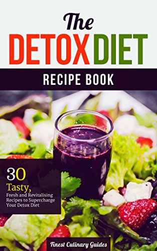 The Detox Diet Recipe Book: 30 Tasty, Fresh and Revitalizing Recipes to  Supercharge Your Detox Diet (Weight Loss, Detox Cleanse, Healthy Living)