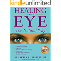 Healing the Eye the Natural Way: Alternate Medicine and Macular Degeneration (English Edition)