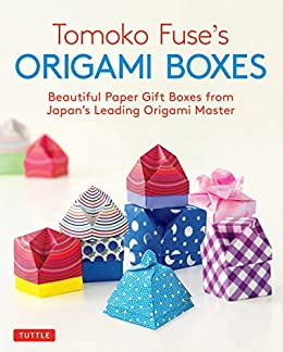 tomoko fuse's origami boxes: beautiful paper gift boxes from japan's  leading origami master (origami