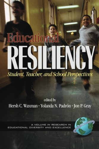 Educational Resiliency: Student, Teacher, and School Perspectives (Research in Educational Diversity and Excellence)