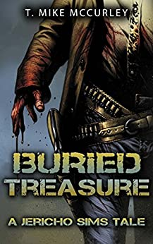 Buried Treasure: A Jericho Sims Tale (The Adventures of Jericho Sims Book 2) by [McCurley, T. Mike]