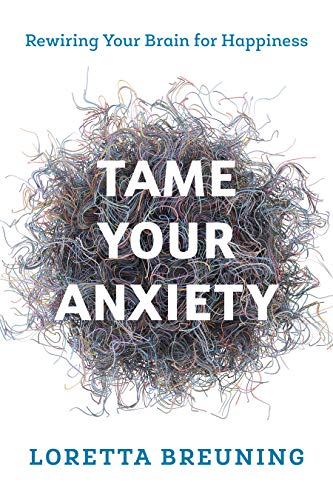 Pdf Health Tame Your Anxiety: Rewiring Your Brain for Happiness