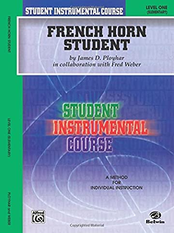 Student Instrumental Course French Horn Student: Level I (French Complete Course)