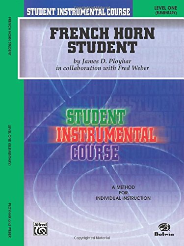 Student Instrumental Course French Horn Student: Level I (Belwin Student Instrumental Course)