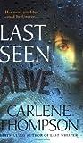 Last Seen Alive, Carlene Thompson, 0312937318