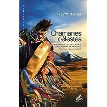 Chamanes célestes: Rencontres avec les grands guérisseurs de Mongolie (Chamanismes)