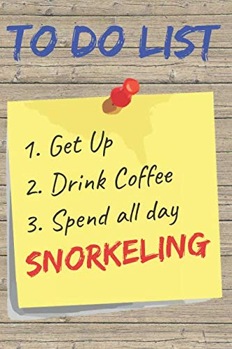 To Do List Snorkeling Blank Lined Journal Notebook: A daily diary, composition or log book, gift idea for people who love snorkeling!!