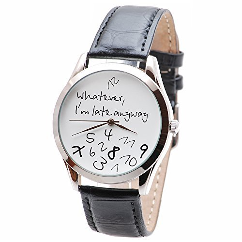 Watch For Men And Women - Japan Movt Black Leather Band Wrist Watch 38mm - White Whatever, I'm Late Anyway - Best Original Unique Fun - Round Face I A Want