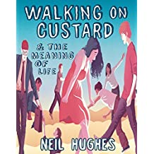 Walking on Custard & the Meaning of Life: A Guide for Anxious Humans