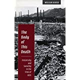 The Body of This Death: Historicity and Sociality in the Time of AIDS