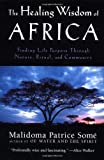 img - for The Healing Wisdom of Africa by Malidoma Patrice Some (1999-09-13) book / textbook / text book