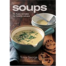 Soups: No-fuss Recipes for Heary Soups