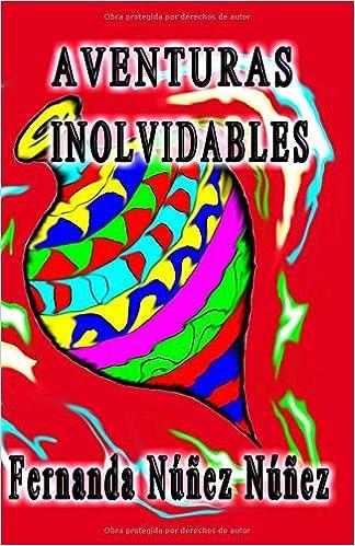 Amazon.com: Aventuras Inolvidables: Historias de Aventuras y Fantasía | Cuentos | Literatura Infantil y Juvenil |Libro Didáctico (Spanish Edition) ...