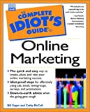 The Complete Idiot's Guide to Online Marketing, Bill Eager, 078972037X