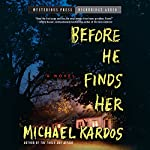 Before He Finds Her | Michael Kardos