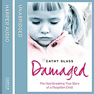 Damaged: The Heartbreaking True Story of a Forgotten Child Audiobook
