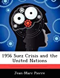 1956 Suez Crisis and the United Nations