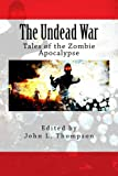 Undead War, John Thompson, 149477030X