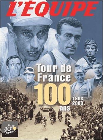 En ligne téléchargement Tour de France : 100 ans, 1903-2003 epub, pdf