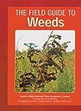 Field Guide to Weeds, Lawrence J. Crockett and Lawrence J. Crockett, 1402706944